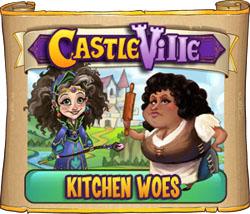 Castleville Kitchen Woes