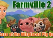 Farmville 2 The Case of the Misplaced Pig Quests