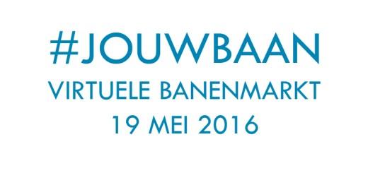 #jouwbaan - virtuele banenmarkt op 19 mei 2016