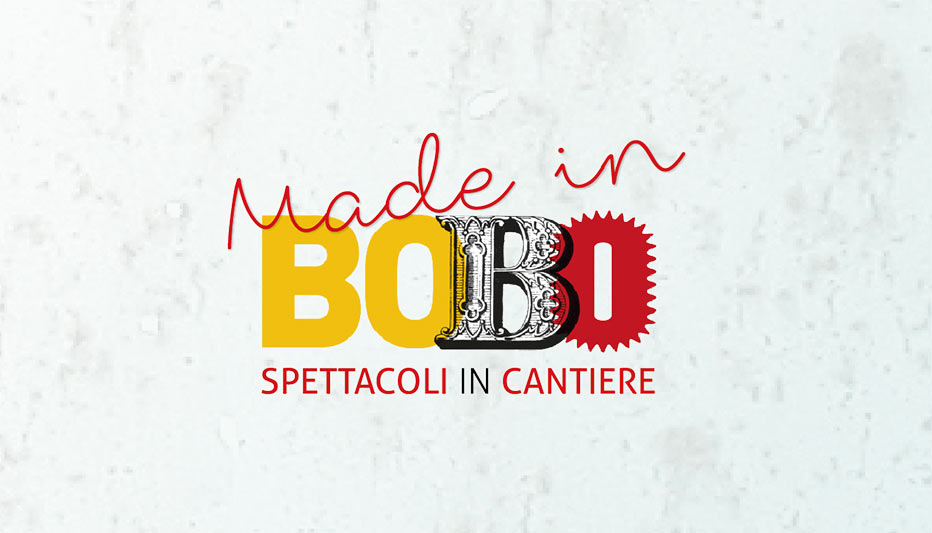 Made in BOBO spettacoli in cantiere