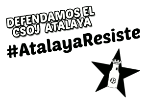 CSOJ Atalaya resiste