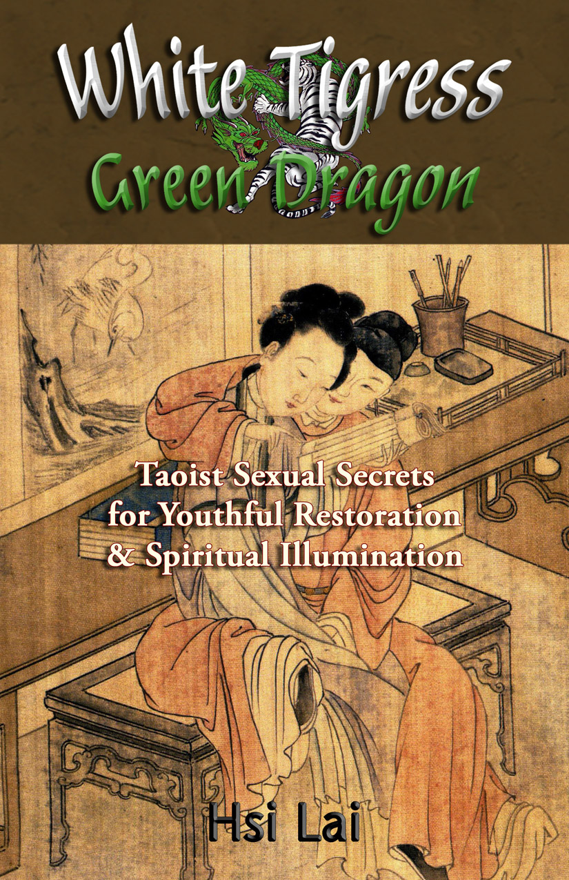 Amazon Bookstore White Tigress Green Dragon: Taoist Sexual Secrets For