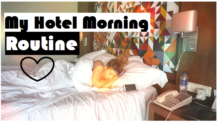 My Hotel Morning Routine - Vanilla Sky Dreaming (VIDEO)