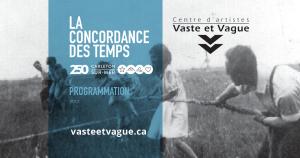 Vaste et Vague 2017 |LA CONCORDANCE DES TEMPS | 250e de Carleton-sur-Mer
