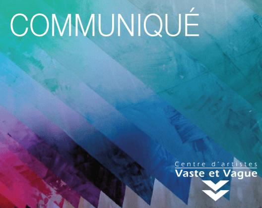 Centre d'artistes Vaste et Vague | Communiqué
