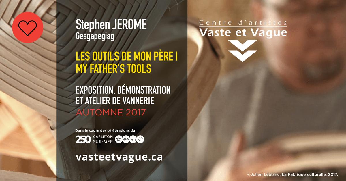 Stephen JEROME, Gesgapegiag LES OUTILS DE MON PÈRE | MY FATHER'S TOOLS Installation, démonstration et atelier de vannerie