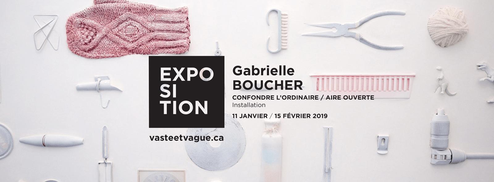 Gabrielle BOUCHER : CONFONDRE L'ORDINAIRE / AIRE OUVERTE | Centre d'artistes Vaste et Vague
