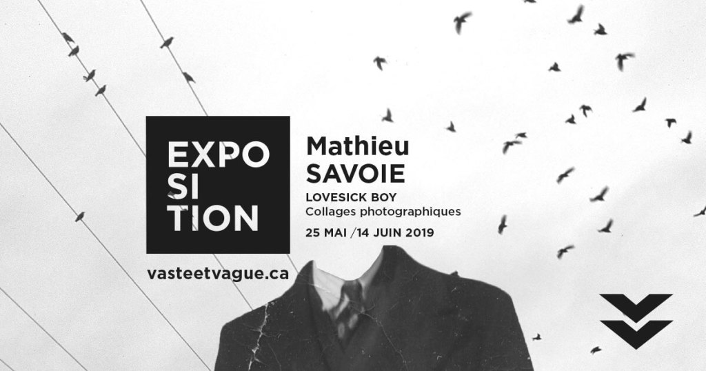 Mathieu SAVOIE : LOVESICK BOY| Collages photographiques | Vaste et Vague | Programmation 2019