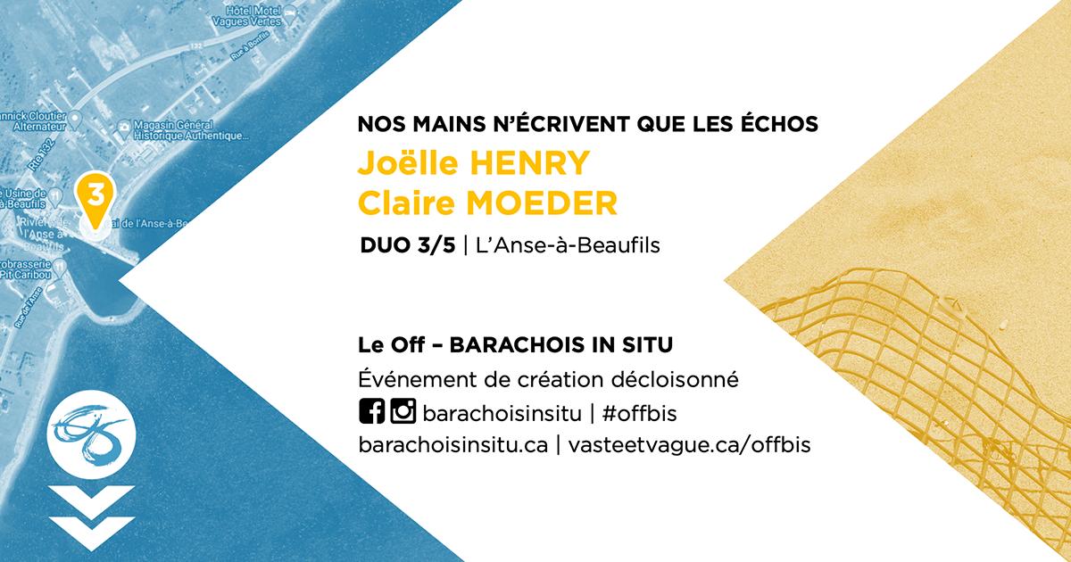 #offbis DUO 3/5   L'Anse-à-Beaufils   NOS MAINS N'ÉCRIVENT QUE LES ÉCHOS   Joëlle HENRY et Claire MOEDER