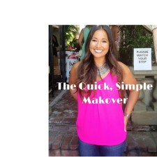 Quick, Simple, Less Than An Hour Makeover