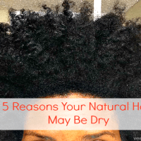 5 Reasons Your Natural Hair May Be Dry