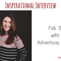 Inspirational Interview - Fab 5 with Adventure, Baby!