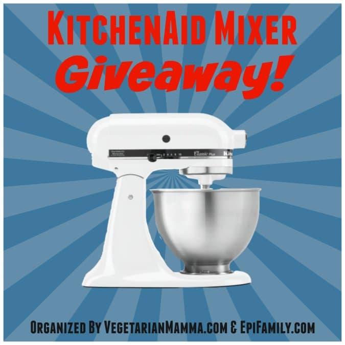 KitchenAid Mixer Giveaway @vegetarianmamma.com @epifamily