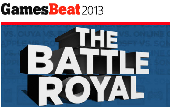 GamesBeat 2013: The Battle Royal