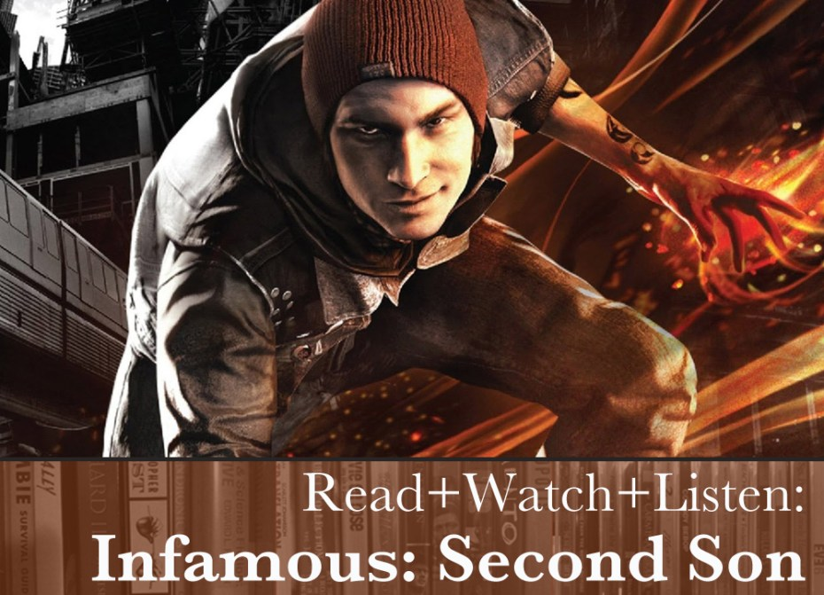 Read+Watch+Listen: Infamous: Second Son