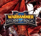 Warhammer: Storm of Magic.