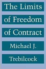 Trebilcock The Limits of Freedom of Contract
