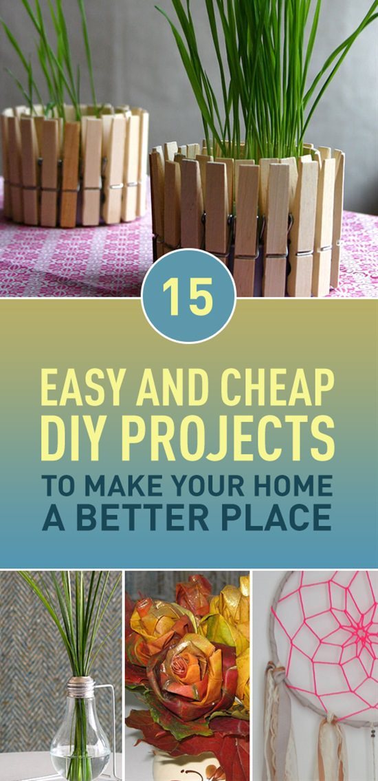 15 Easy And Cheap Diy Projects To Make Your Home A Better Place Veryhom