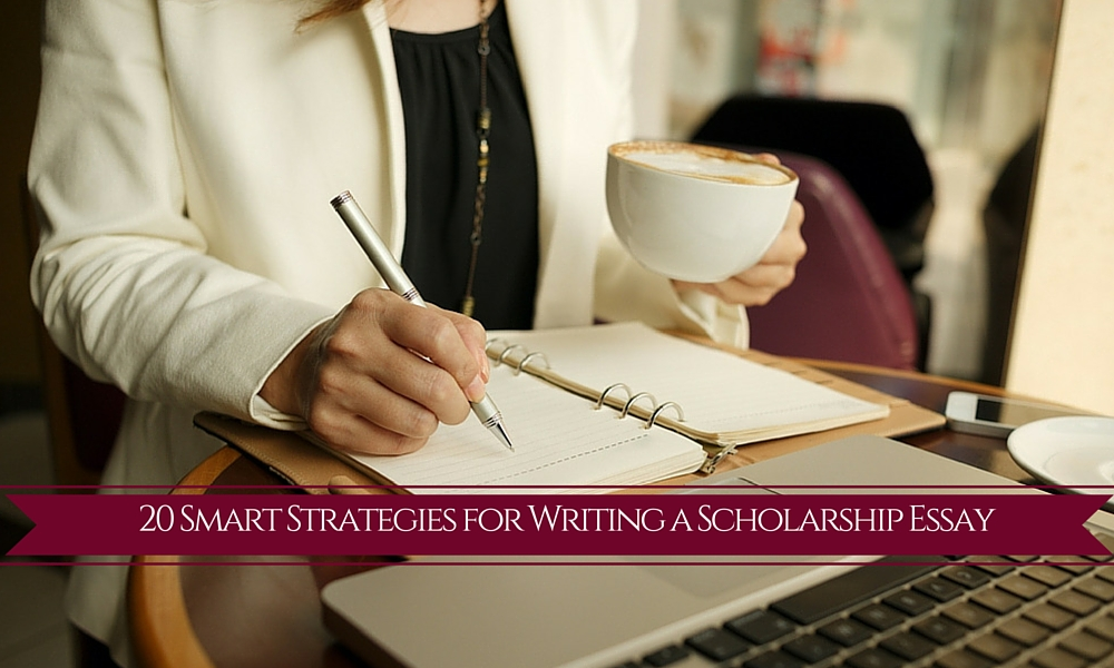 20 Smart Strategies for Writing a Scholarship Essay - VFW Southern