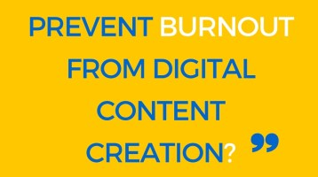 How Do You Prevent Burnout from Digital Content Creation?