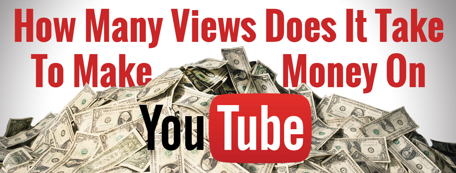 How Many Views Does It Take To Make Money On Youtube Video Power Marketing  How Do