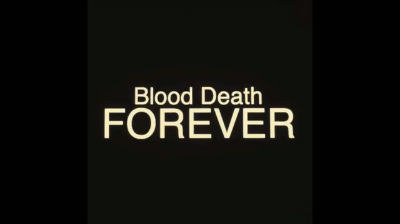 Blood Death FOREVER
