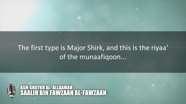 Examples of Minor Shirk  – Shaykh Saalih al-Fawzaan