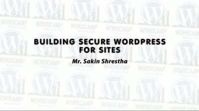 Sakin Shrestha: Building Secure WordPress Sites