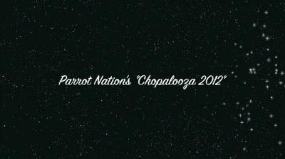 Parrot Nation&#8217;s Chopalooza!
