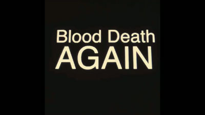 Blood Death AGAIN
