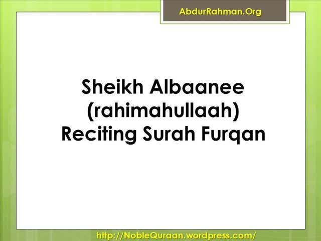 Sheikh Albaanee (rahimahullaah) Reciting Surah Furqan
