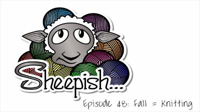 Episode 48: Fall = Knitting