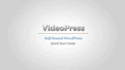 VideoPress For Self Hosted WordPress  Quick Start Guide