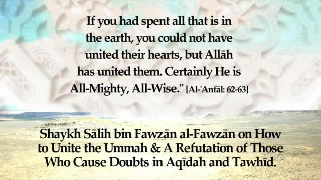 Shaykh Sālih bin Fawzān Al-Fawzān on How to Unite the Ummah