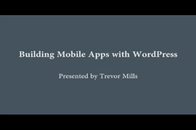 WC Toronto 2011 &#8211; Building Mobile Apps with WordPress