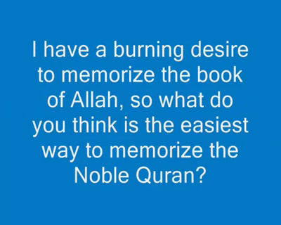 The Easiest way to memorize the Noble Quran