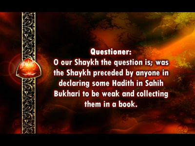 Was Shaykh Al Albani the first to classify some Hadith in Al Bukhari as weak