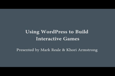 WC Toronto 2011 – Using WordPress to Build Interactive Games