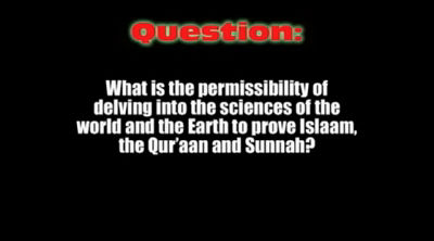 Ruling On Using Science To Prove Islaam – Shiekh Ubayd al Jaabiree
