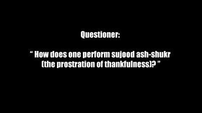 Sujood ash-Shukr: The Prostration of Thankfulness – Shaykh al-Albaani
