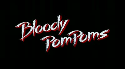 Bloody Pom Poms 1987 – Trailer – a SLASH above!