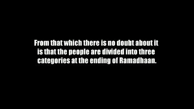 Categories of People at the Ending of Ramadhaan – Shaykh Muhammad bin Haadee al-Madkhalee