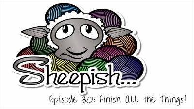 Episode 30: Finish ALL the Things