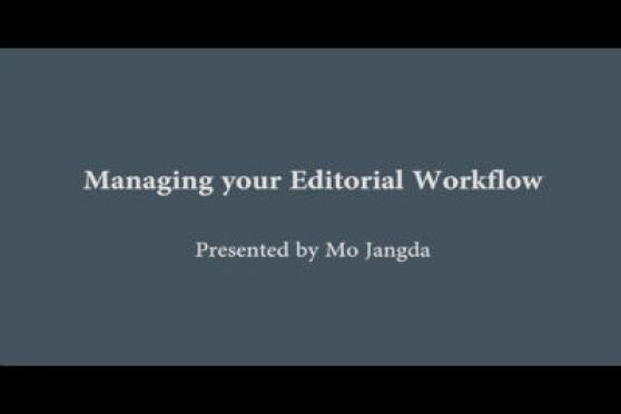 WC Toronto 2011 - Managing Your Editorial Workflow