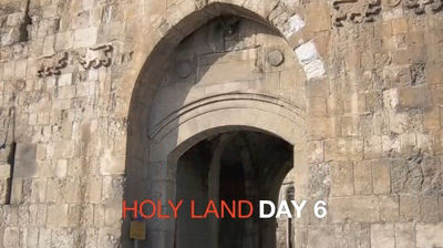 Holy Land Day 6