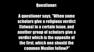 Which one to follow When scholars give different religious verdicts ? – Shaykh al-Albanee