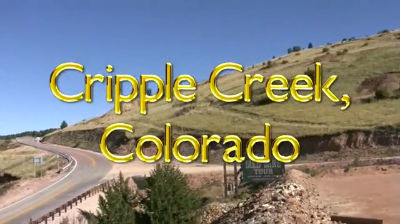Cripple Creek Sample Video