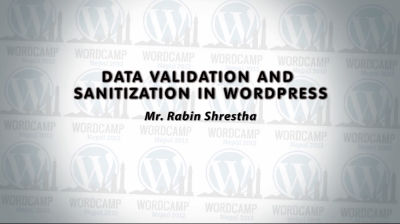 Rabin Shrestha: Data Validation and Sanitization in WordPress