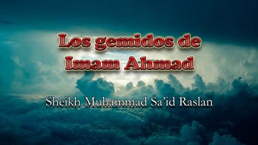 Los gemidos del Imam Ahmad
