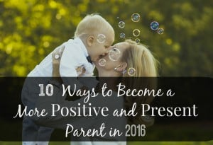 Making eye contact, emulating kindness, and providing positive reinforcement are some of the ways you can become a more positive and present parent. Read more to see the others!